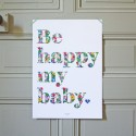 Be happy my baby Flowery print